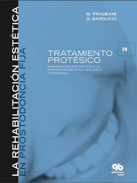 Rehabilitación Estética en Prostodoncia Fija: Volumen 2.