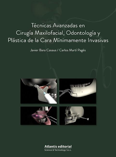 Técnicas Avanzadas en Cirugía Maxilofacial, Odontología y Plástica de la Cara Mínimamente Invasivas