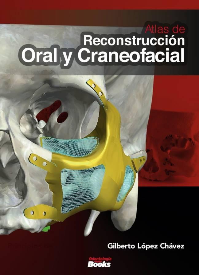 Atlas de Reconstrucción Oral y Craneofacial.