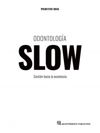 Odontología SLOW - Gestión hacia la excelencia