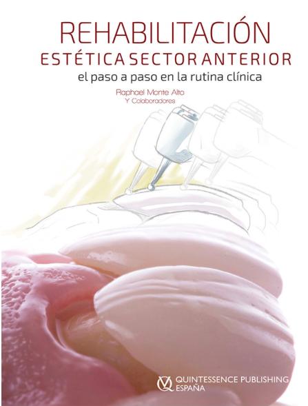Rehabilitación Estética en el Sector Anterior - El paso a paso en la rutina clínica