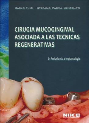 Cirugía Mucogingival Asociada a las Técnicas Regenerativas en Periodoncia e Implantología