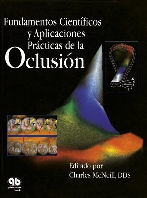 Fundamentos Científicos y Aplicaciones Prácticas de la Oclusión